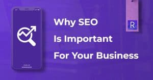 why search engine optimization is important for business
