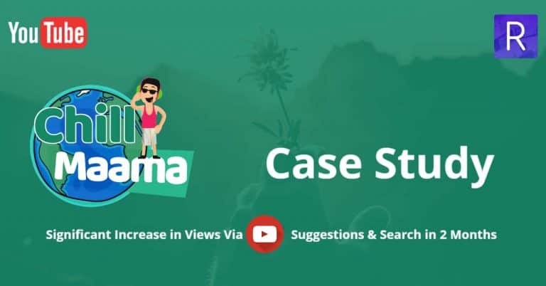 chill maama youtube search engine optimization case study